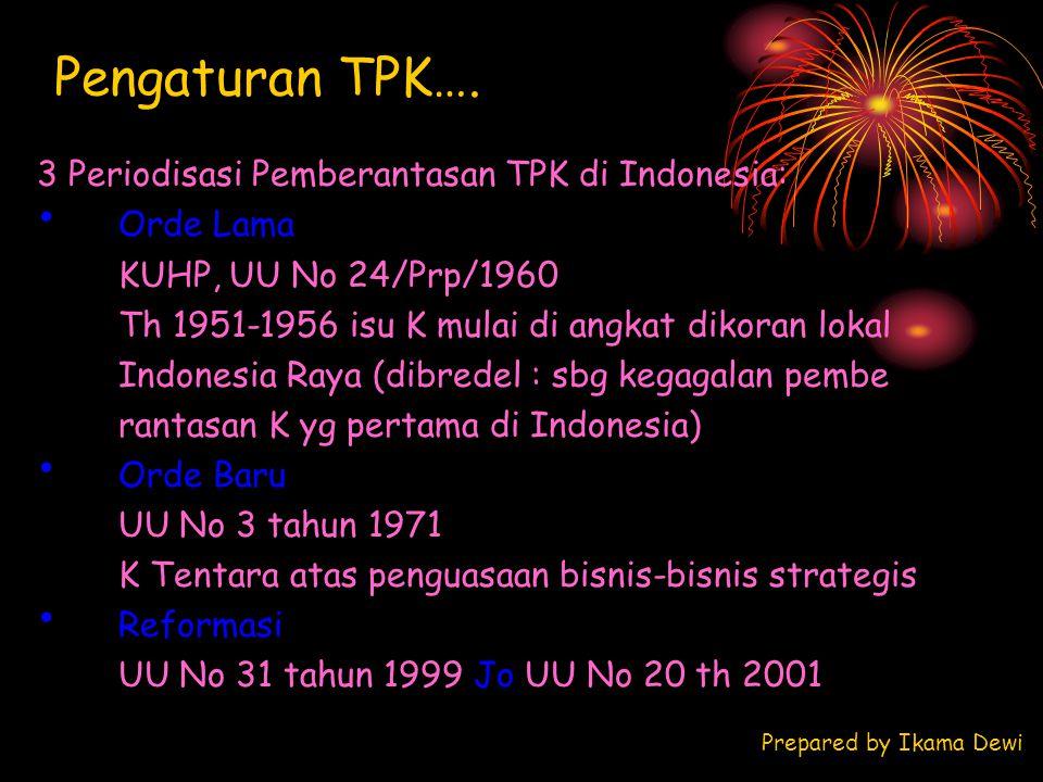 Pengaturan TPK…. 3 Periodisasi Pemberantasan TPK di Indonesia: