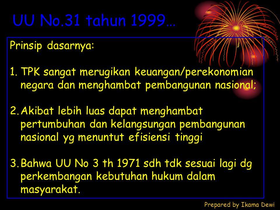 UU No.31 tahun 1999… Prinsip dasarnya: