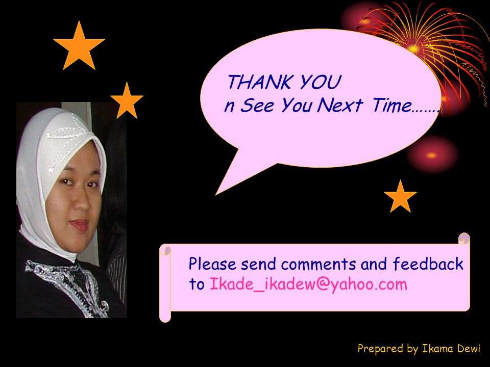 THANK YOU n See You Next Time……. Please send comments and feedback