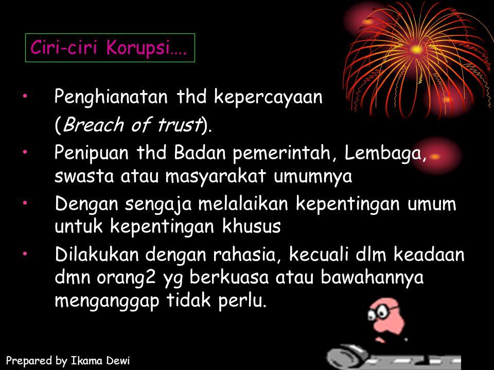 Penghianatan thd kepercayaan (Breach of trust).