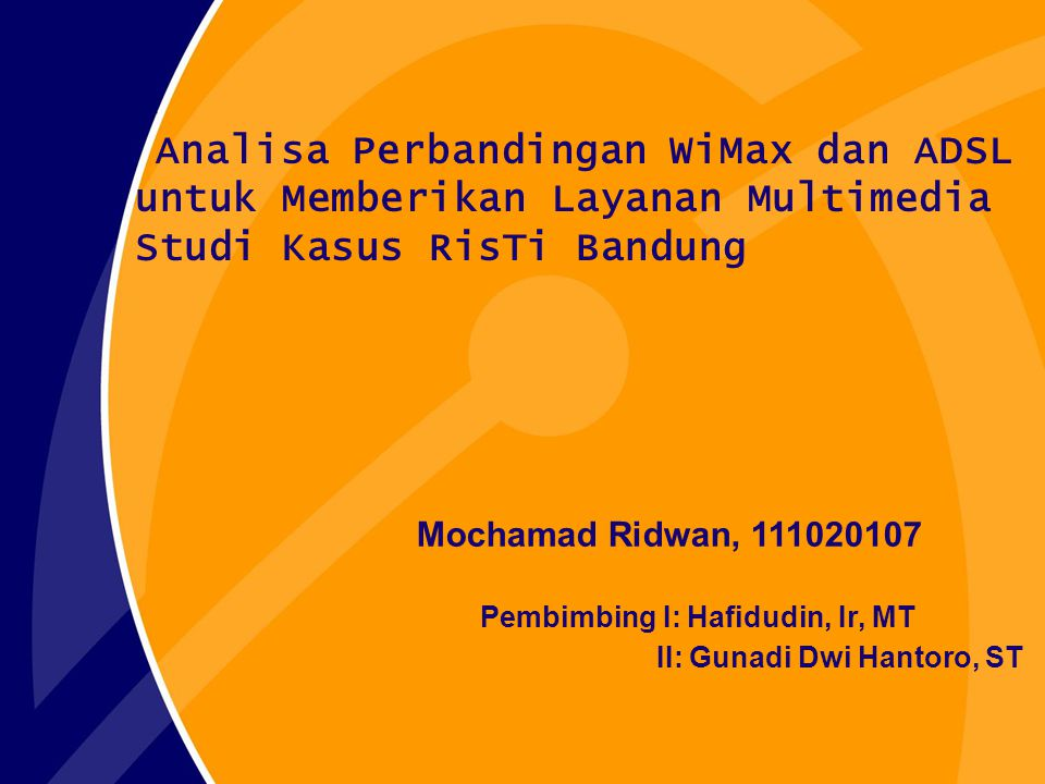 Analisa Perbandingan WiMax dan ADSL untuk Memberikan Layanan Multimedia Studi Kasus RisTi Bandung