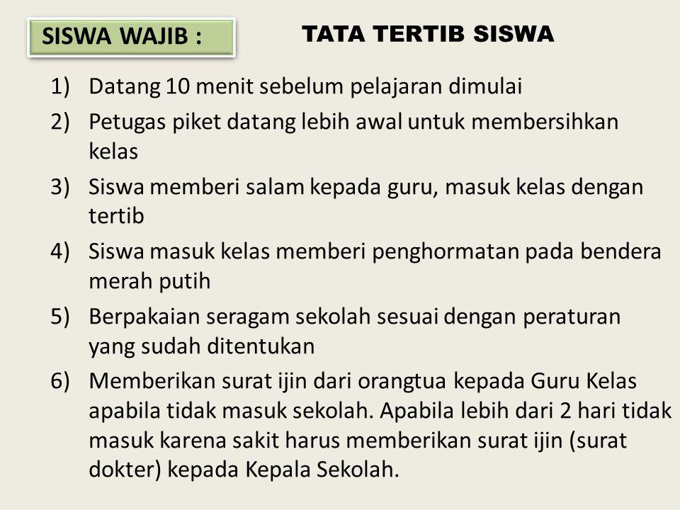 SISWA WAJIB : Datang 10 menit sebelum pelajaran dimulai