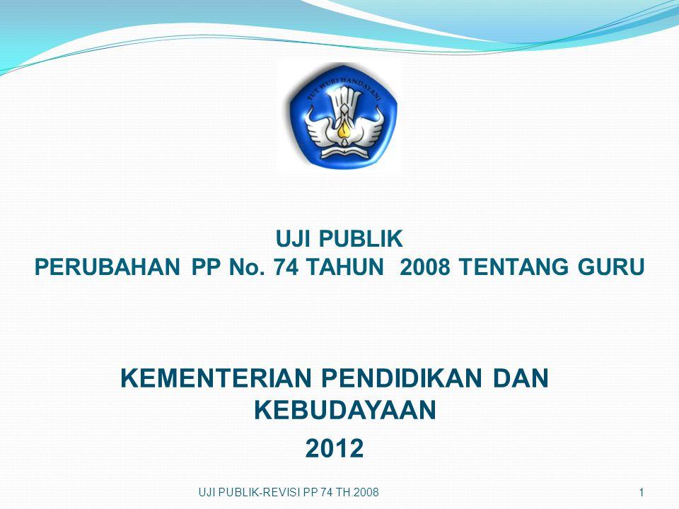 UJI PUBLIK PERUBAHAN PP No. 74 TAHUN 2008 TENTANG GURU