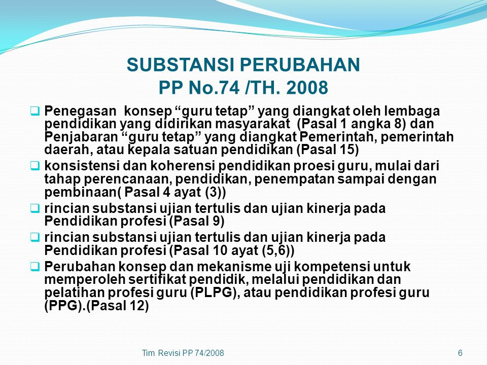 SUBSTANSI PERUBAHAN PP No.74 /TH. 2008