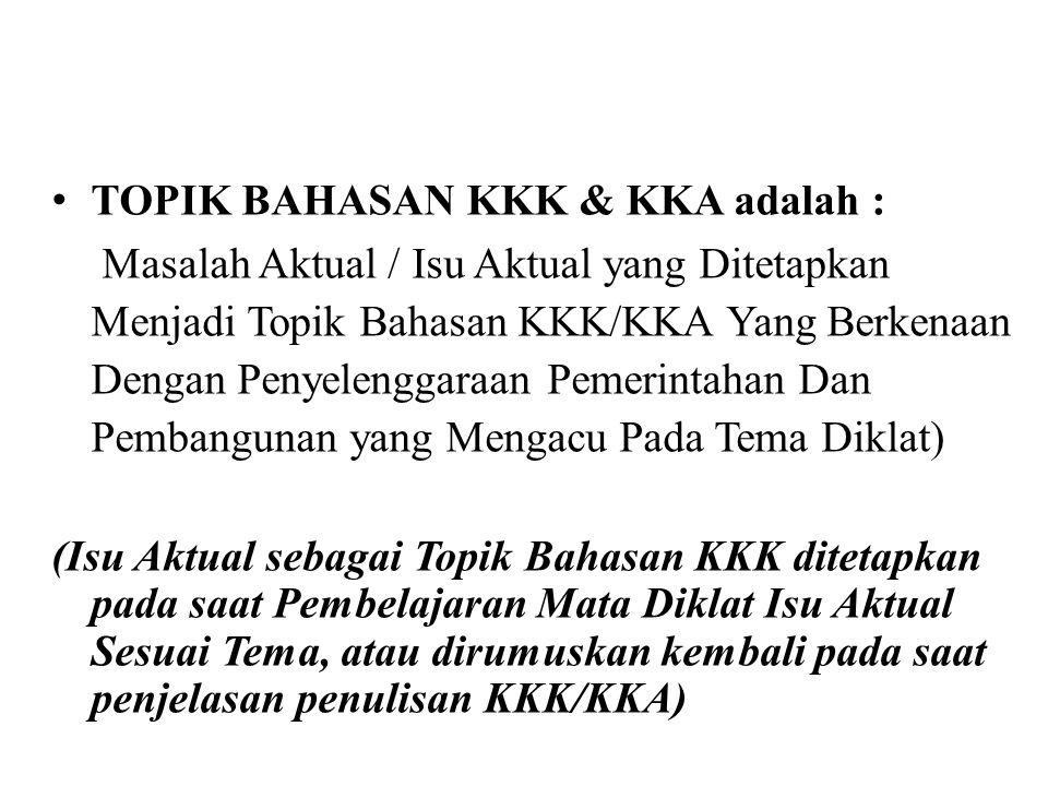 TOPIK BAHASAN KKK & KKA adalah :