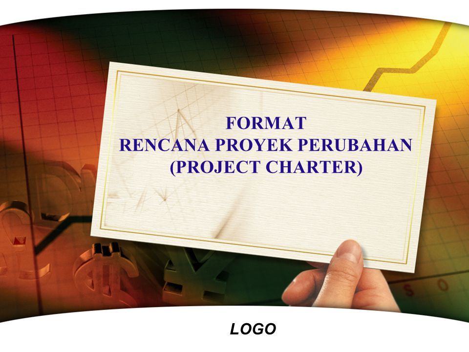FORMAT RENCANA PROYEK PERUBAHAN (PROJECT CHARTER)