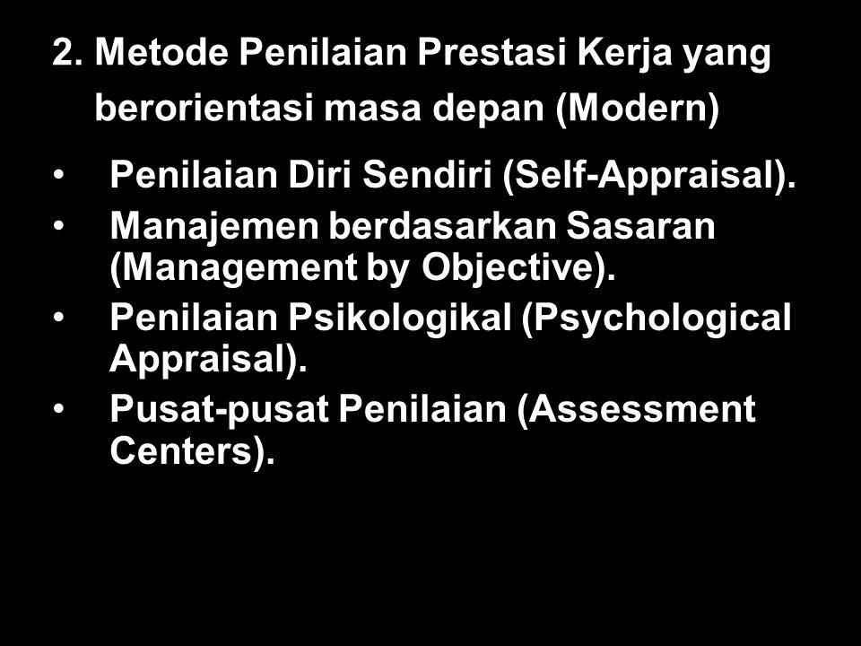 2. Metode Penilaian Prestasi Kerja yang berorientasi masa depan (Modern)