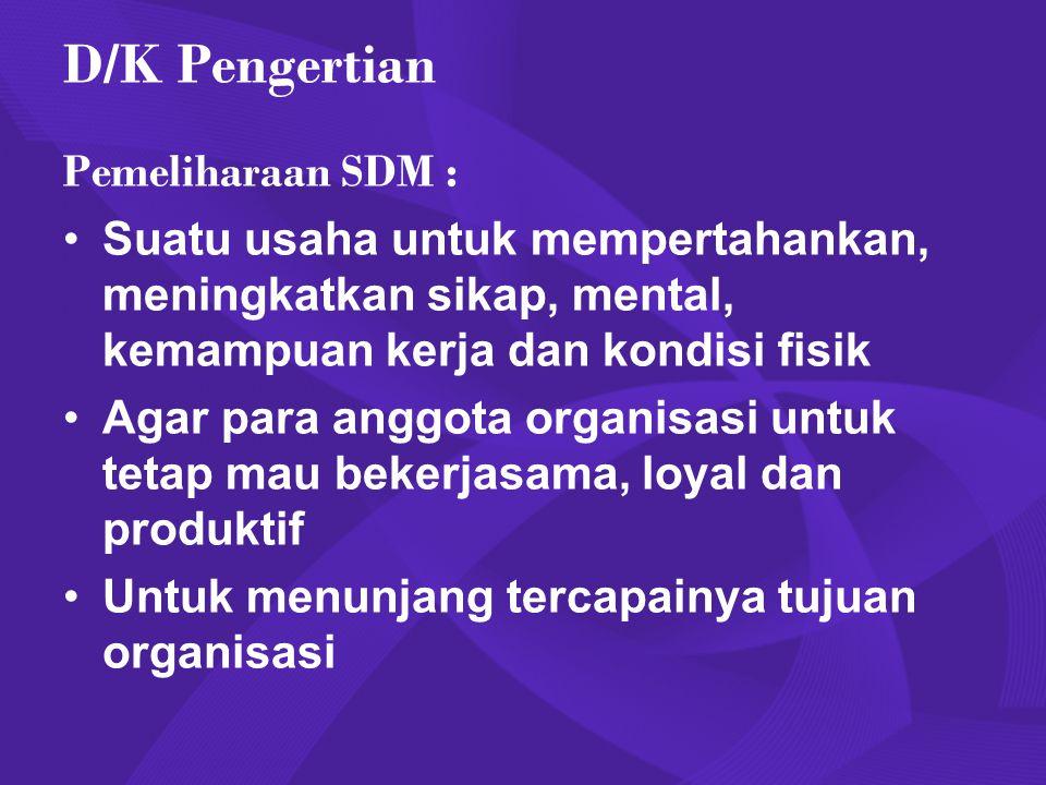 D/K Pengertian Pemeliharaan SDM :