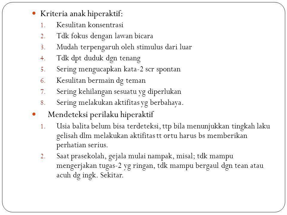 Kriteria anak hiperaktif: