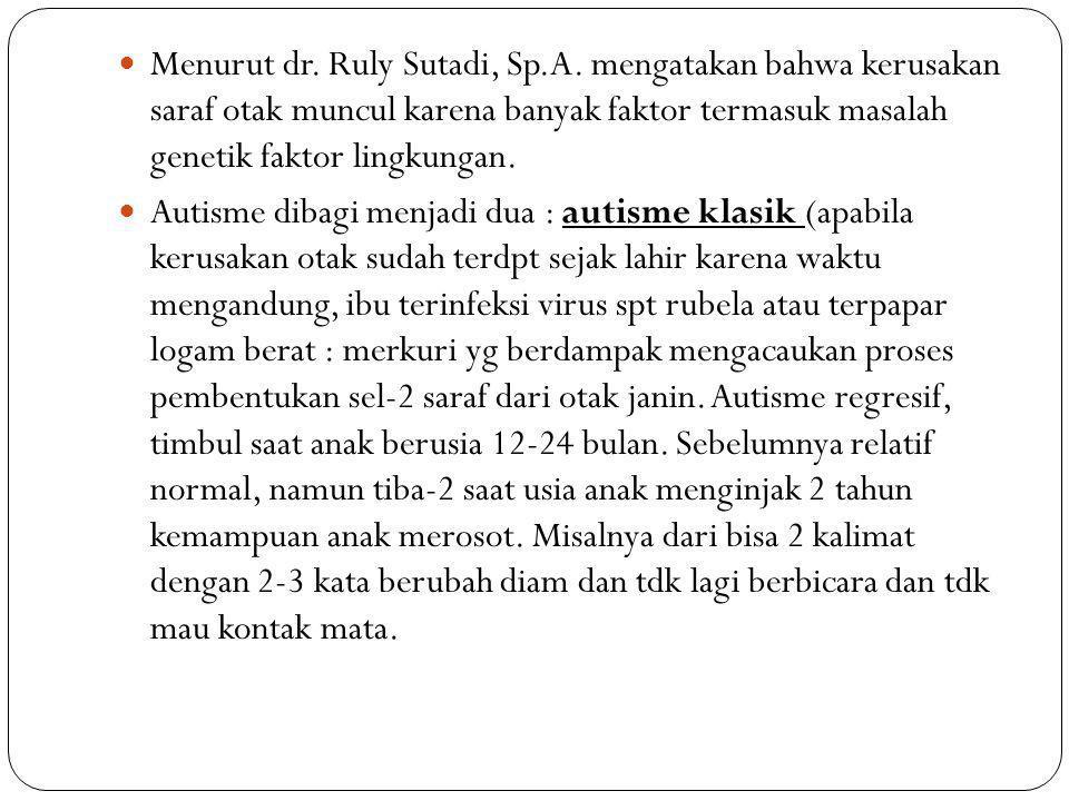 Menurut dr. Ruly Sutadi, Sp. A