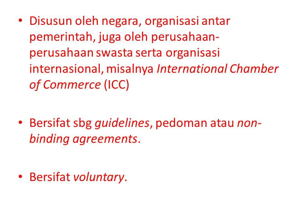 Disusun oleh negara, organisasi antar pemerintah, juga oleh perusahaan-perusahaan swasta serta organisasi internasional, misalnya International Chamber of Commerce (ICC)