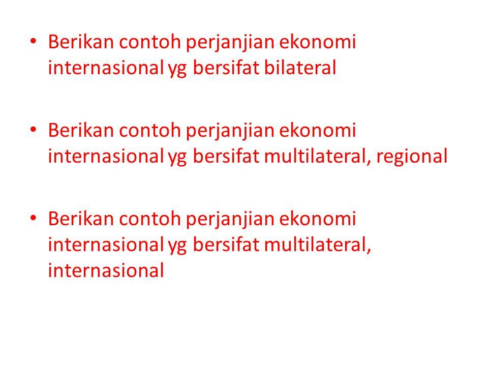 Berikan contoh perjanjian ekonomi internasional yg bersifat bilateral