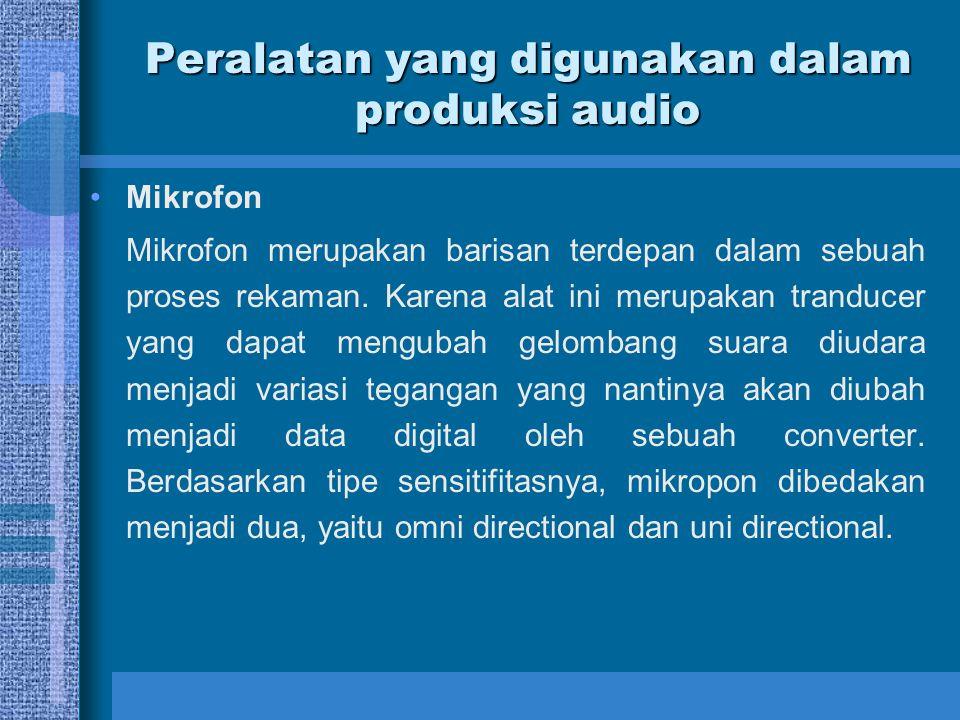 Peralatan yang digunakan dalam produksi audio