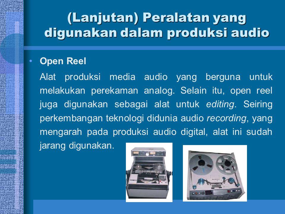 (Lanjutan) Peralatan yang digunakan dalam produksi audio