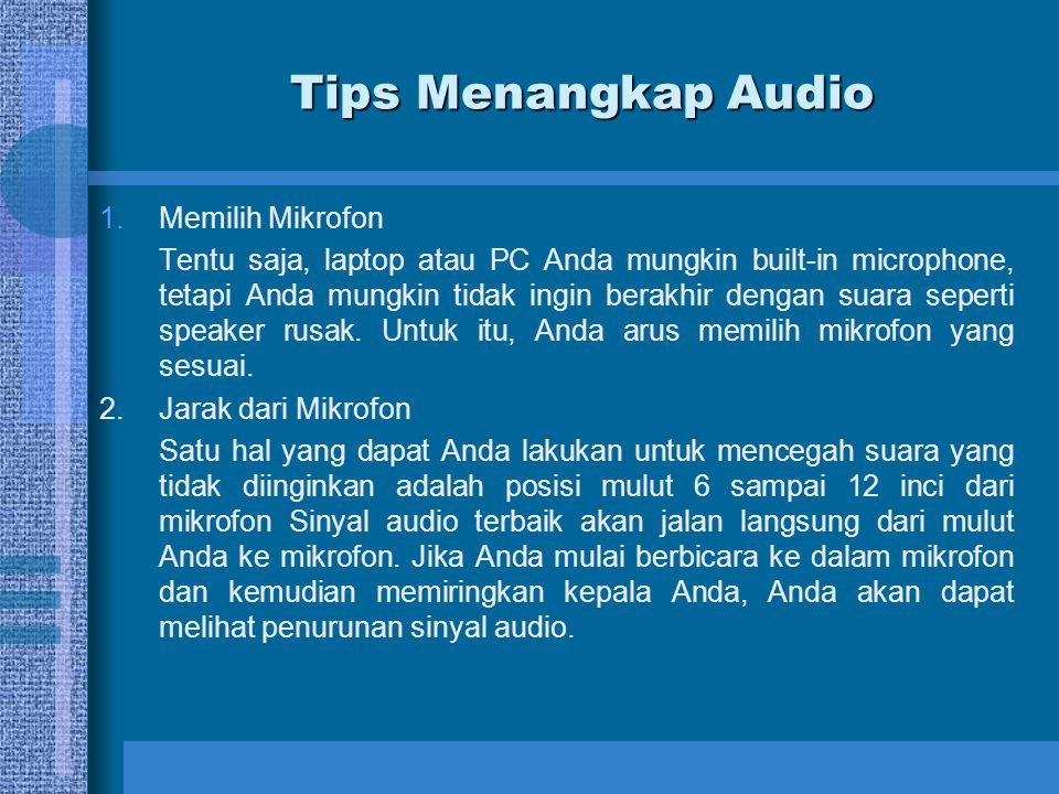 Tips Menangkap Audio Memilih Mikrofon