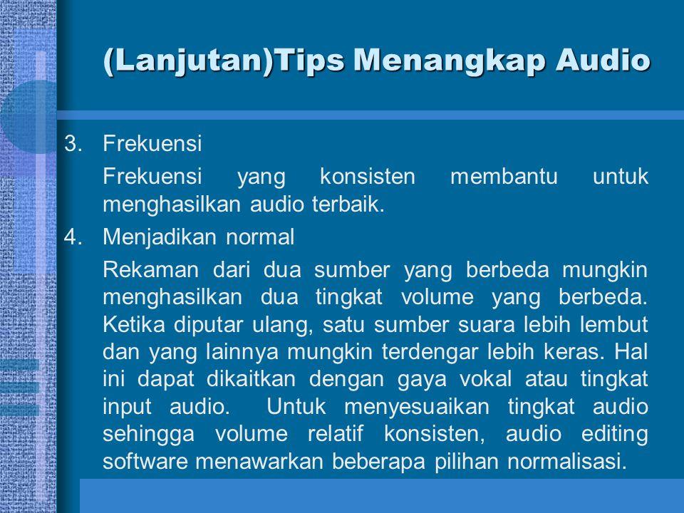 (Lanjutan)Tips Menangkap Audio