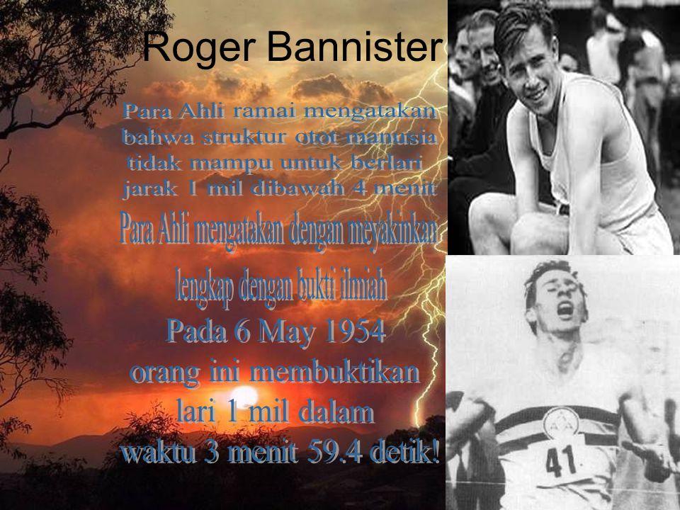 Roger Bannister Para Ahli ramai mengatakan bahwa struktur otot manusia