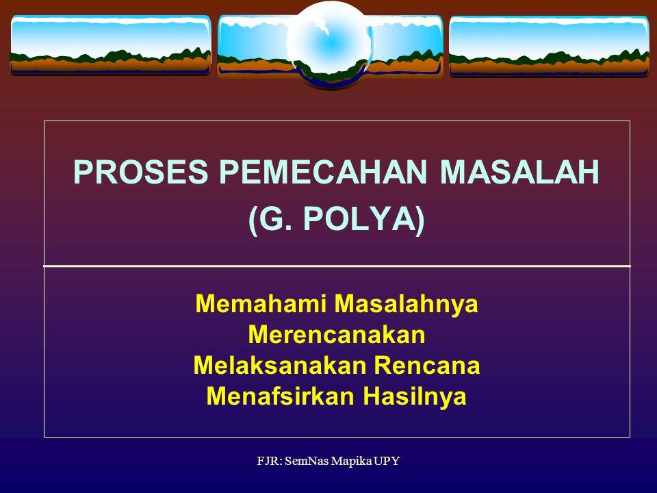 PROSES PEMECAHAN MASALAH (G
