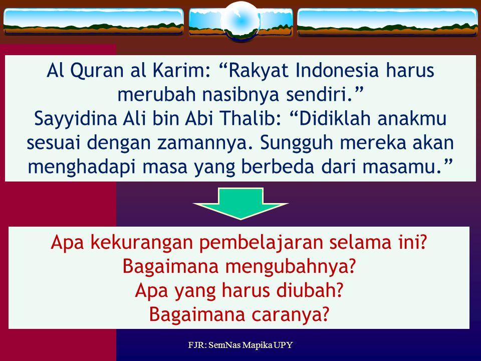 Al Quran al Karim: Rakyat Indonesia harus merubah nasibnya sendiri.
