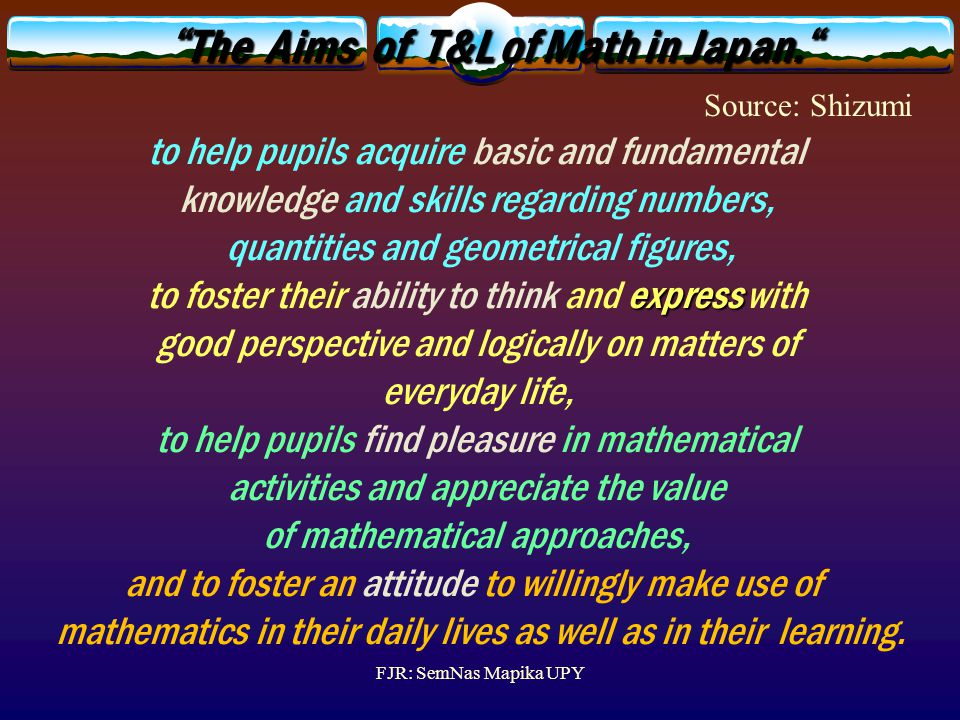 The Aims of T&L of Math in Japan.