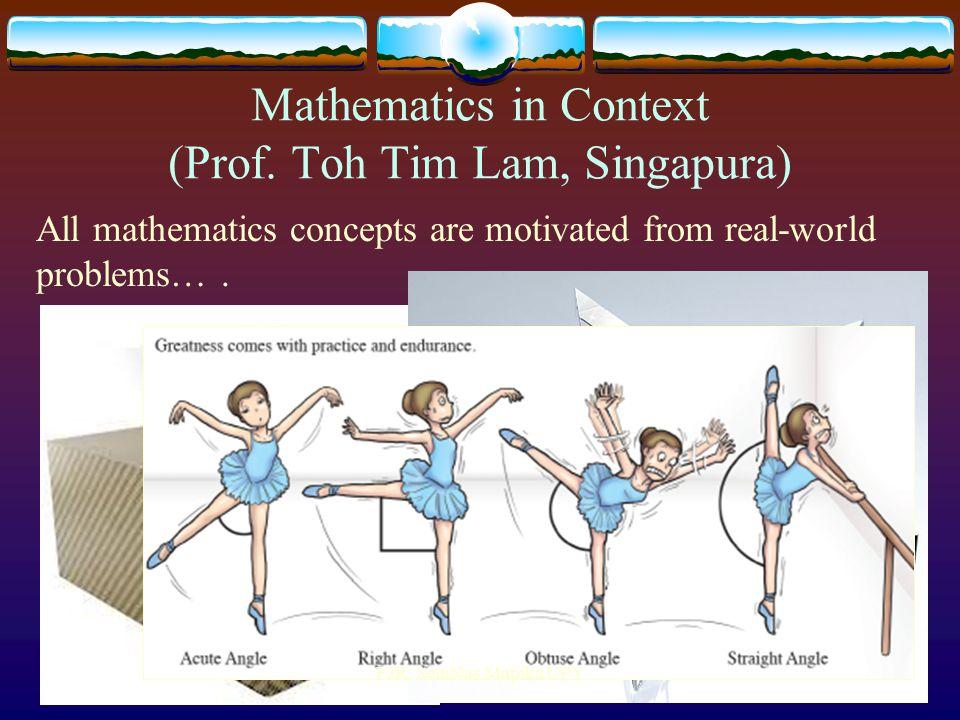 Mathematics in Context (Prof. Toh Tim Lam, Singapura)