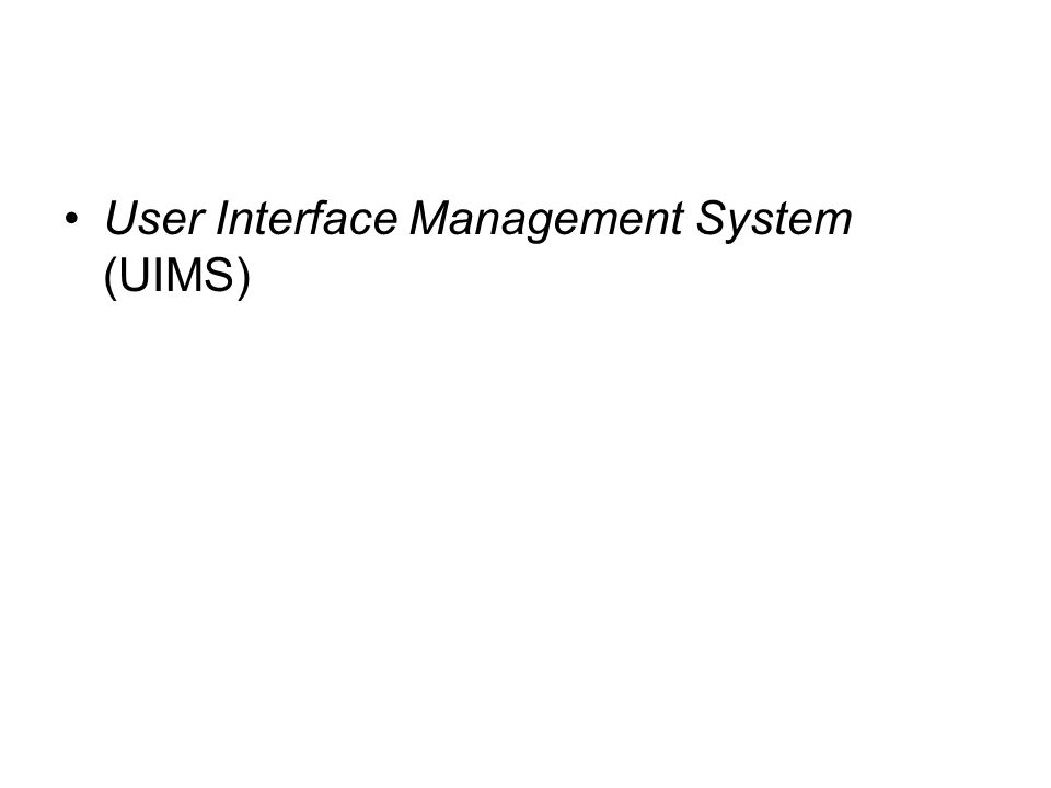 User Interface Management System (UIMS)