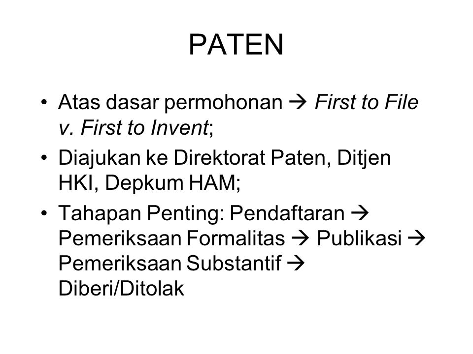 PATEN Atas dasar permohonan  First to File v. First to Invent;