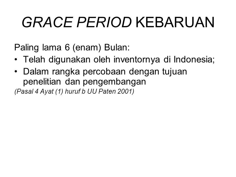 GRACE PERIOD KEBARUAN Paling lama 6 (enam) Bulan: