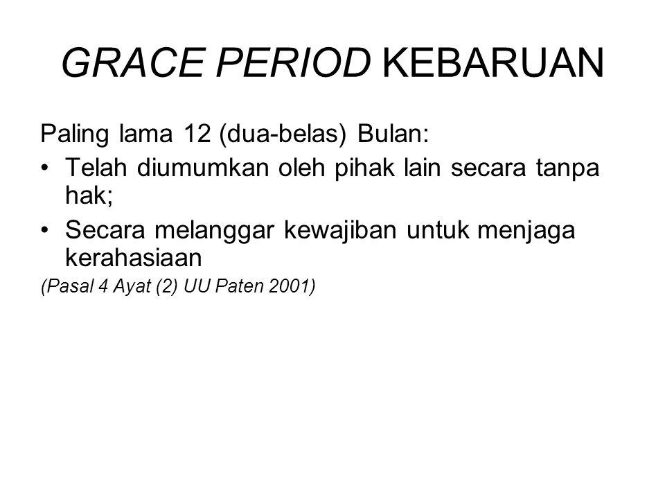 GRACE PERIOD KEBARUAN Paling lama 12 (dua-belas) Bulan: