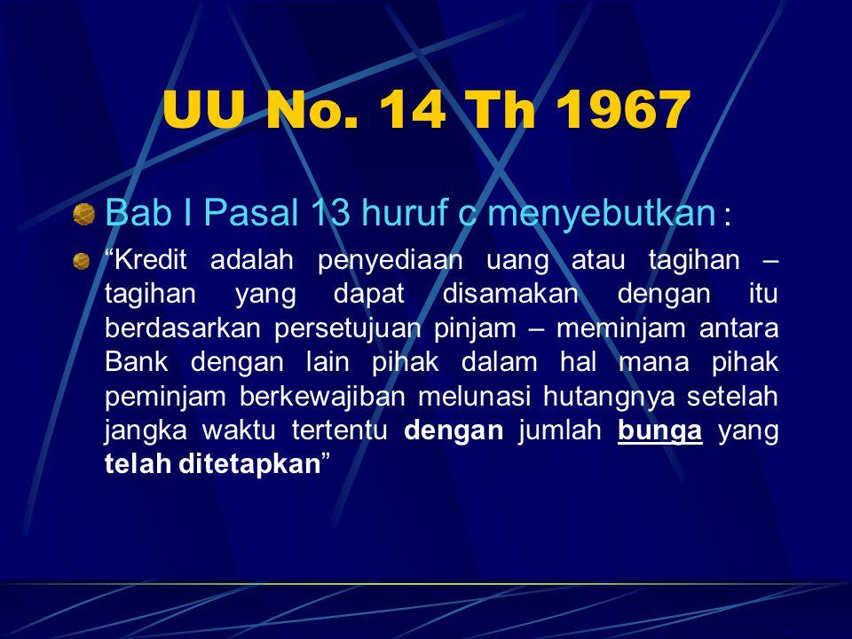 UU No. 14 Th 1967 Bab I Pasal 13 huruf c menyebutkan :