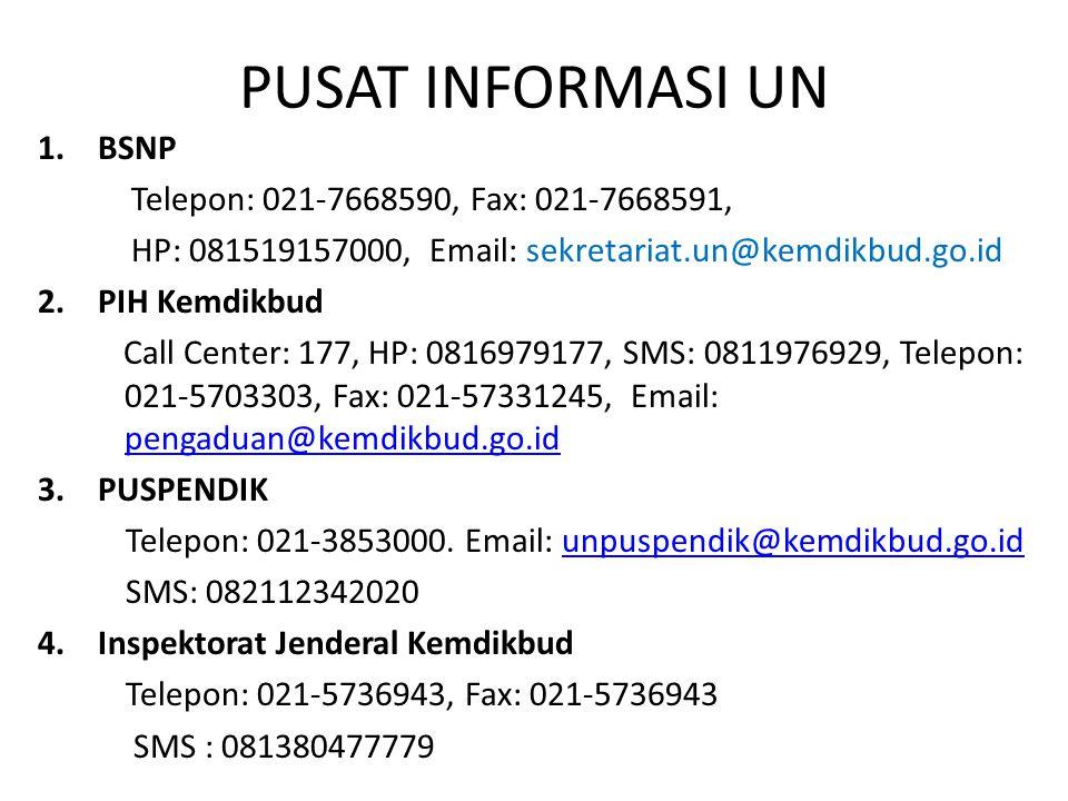 PUSAT INFORMASI UN BSNP Telepon: 021-7668590, Fax: 021-7668591,