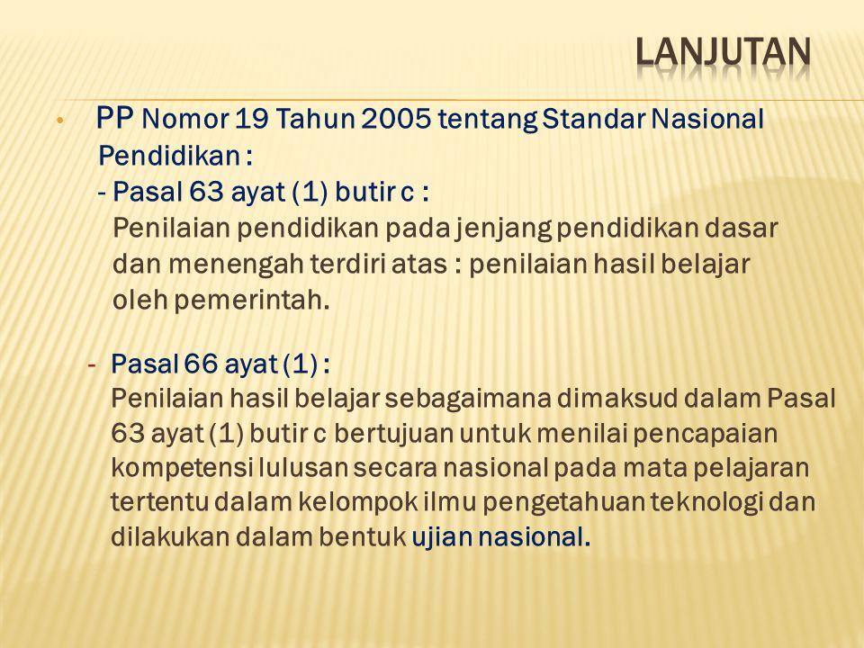Lanjutan PP Nomor 19 Tahun 2005 tentang Standar Nasional Pendidikan :