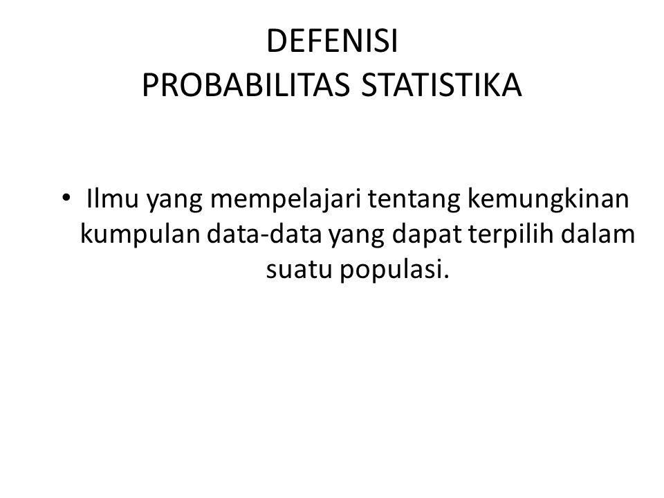 DEFENISI PROBABILITAS STATISTIKA