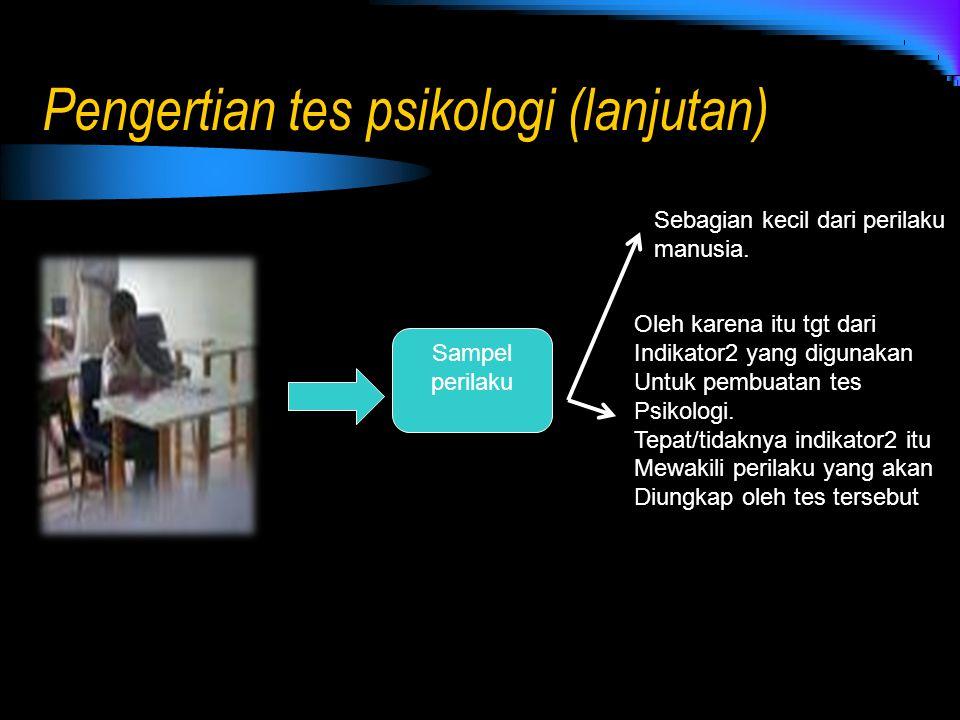 Pengertian tes psikologi (lanjutan)