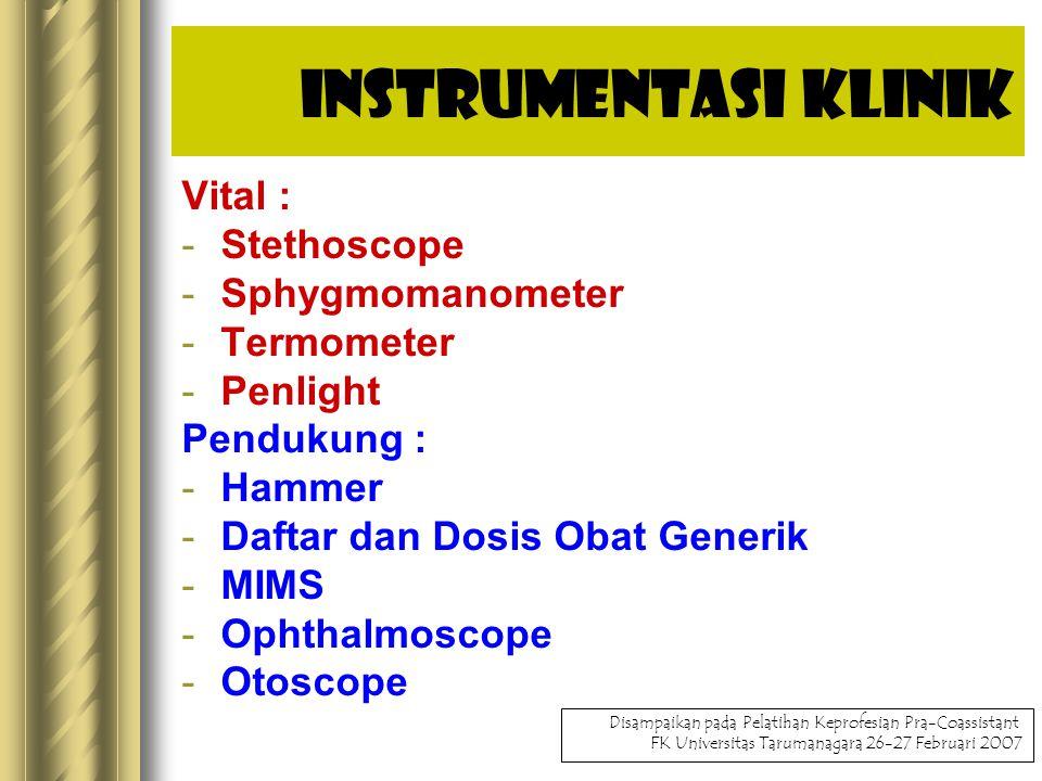 Instrumentasi Klinik Vital : Stethoscope Sphygmomanometer Termometer