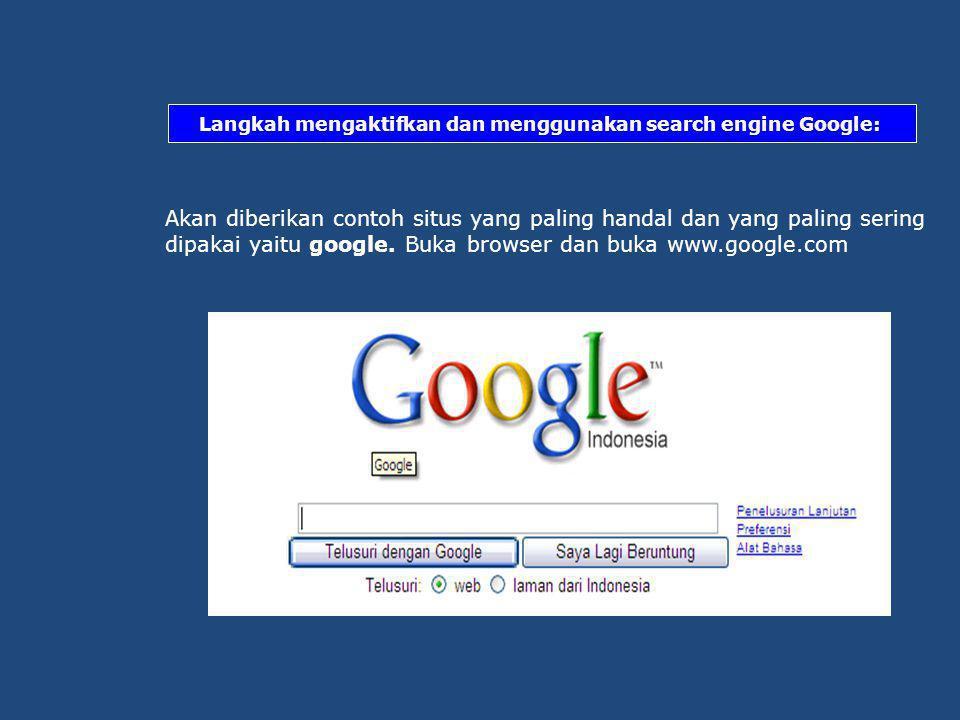 Langkah mengaktifkan dan menggunakan search engine Google: