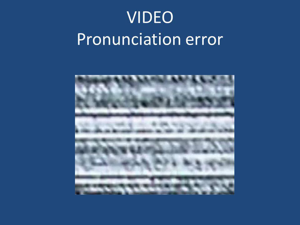 VIDEO Pronunciation error