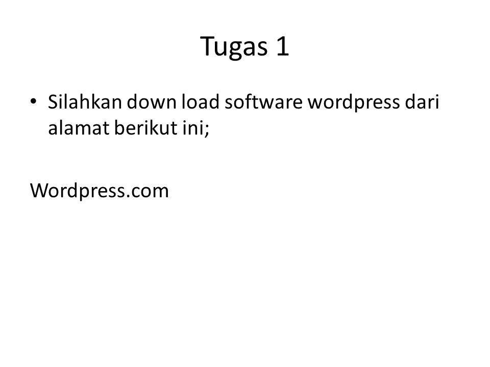 Tugas 1 Silahkan down load software wordpress dari alamat berikut ini;