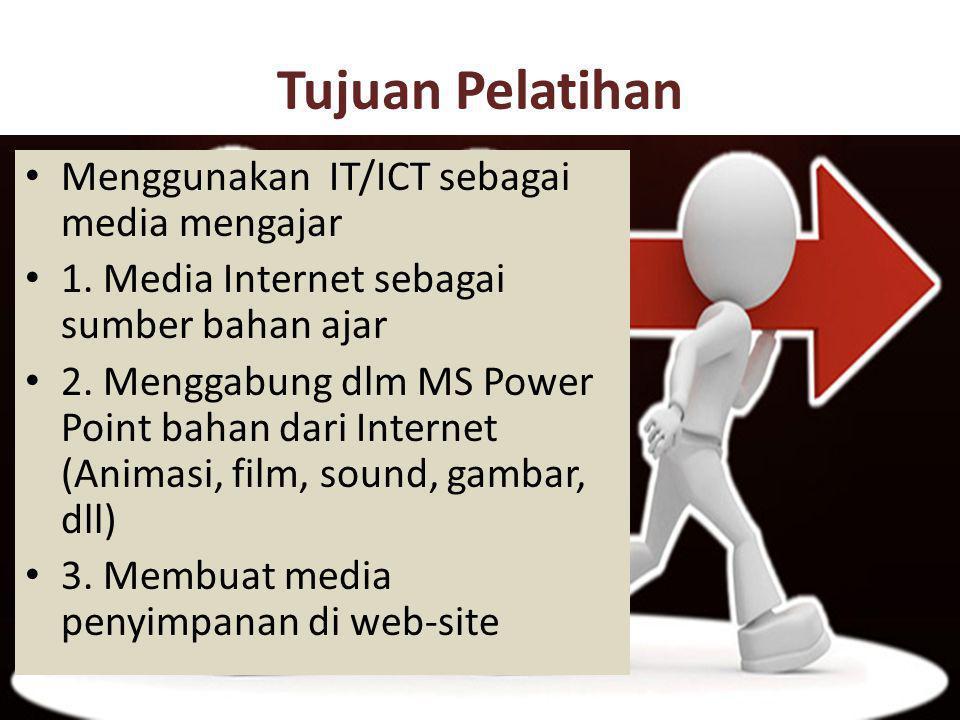 Tujuan Pelatihan Menggunakan IT/ICT sebagai media mengajar