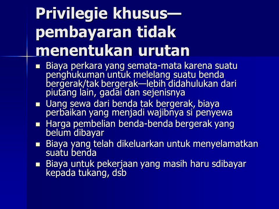 Privilegie khusus—pembayaran tidak menentukan urutan