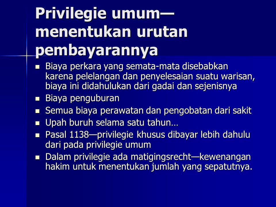 Privilegie umum—menentukan urutan pembayarannya