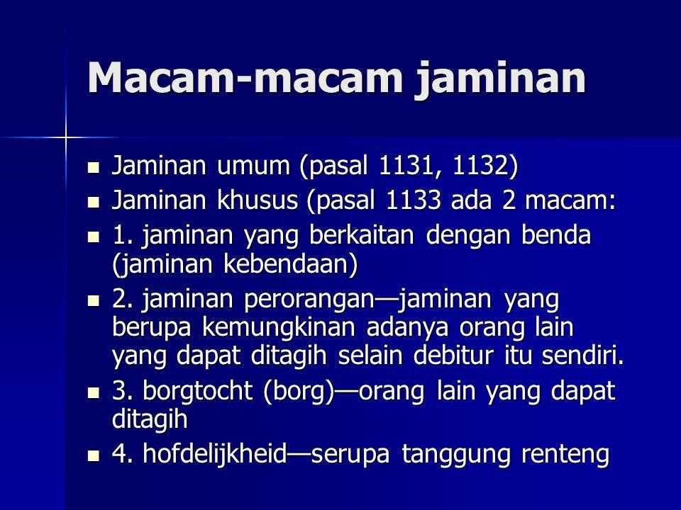 Macam-macam jaminan Jaminan umum (pasal 1131, 1132)