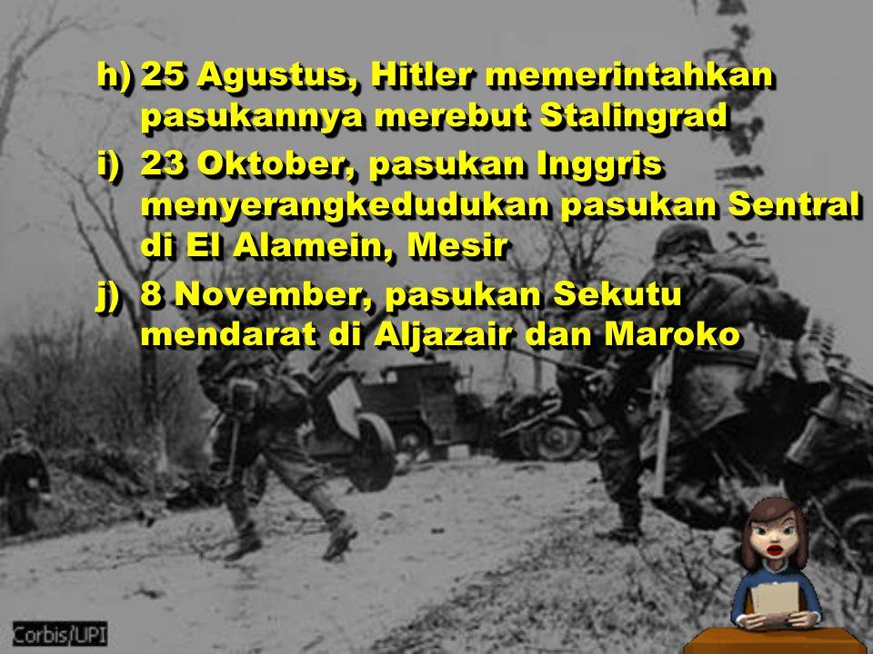 25 Agustus, Hitler memerintahkan pasukannya merebut Stalingrad