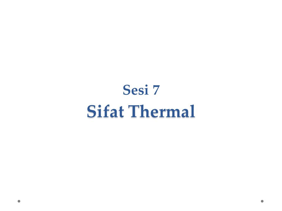 Sesi 7 Sifat Thermal