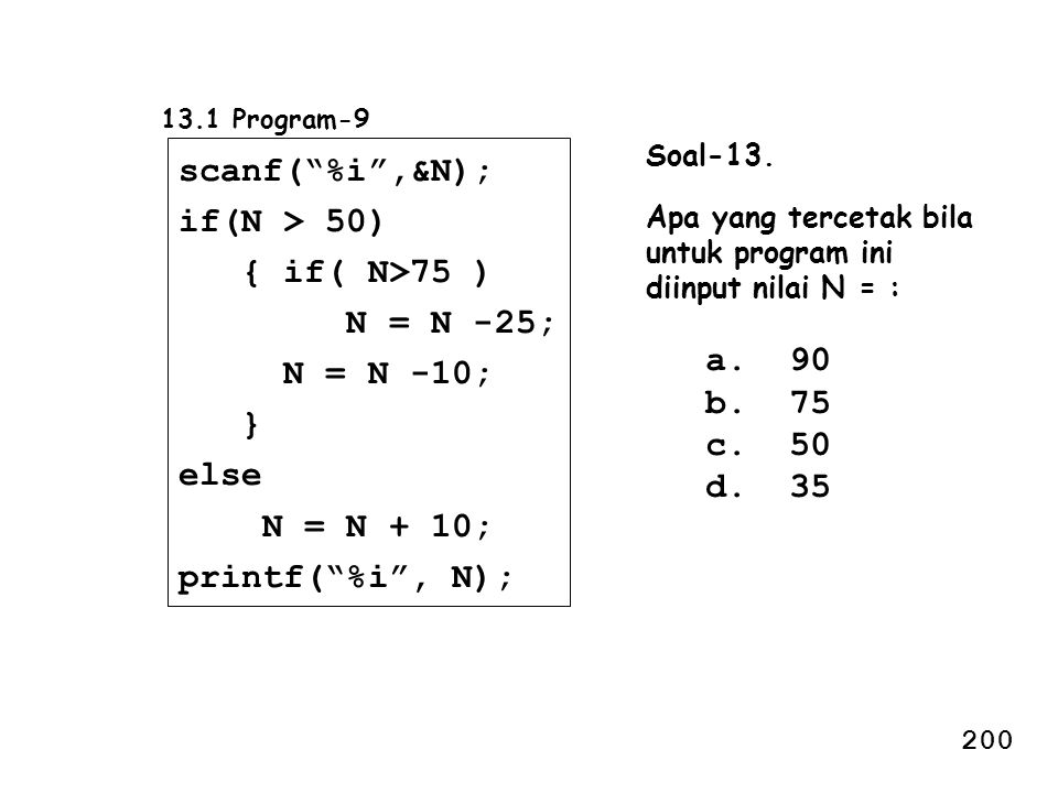 scanf( %i ,&N); if(N > 50) { if( N>75 ) N = N -25; N = N -10; }