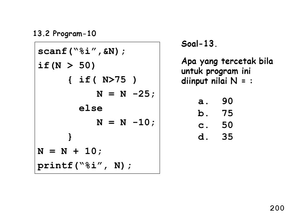 scanf( %i ,&N); if(N > 50) { if( N>75 ) N = N -25; else