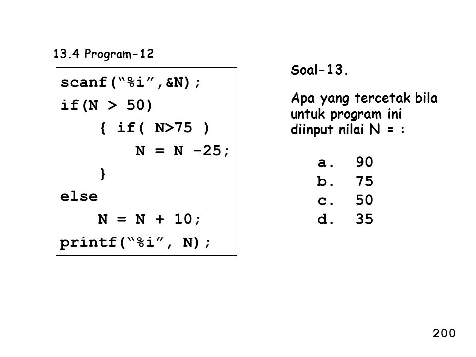 scanf( %i ,&N); if(N > 50) { if( N>75 ) N = N -25; } else