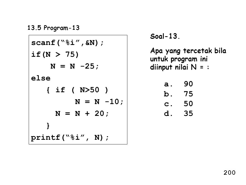 scanf( %i ,&N); if(N > 75) N = N -25; else { if ( N>50 )