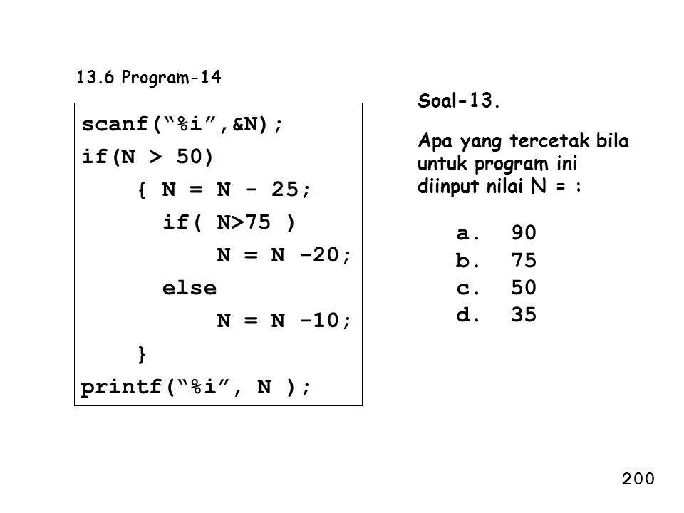 scanf( %i ,&N); if(N > 50) { N = N - 25; if( N>75 ) N = N -20;