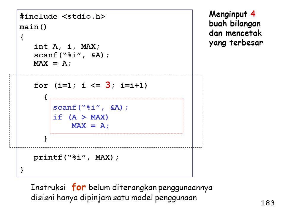 Menginput 4 buah bilangan. dan mencetak. yang terbesar. #include <stdio.h> main() { int A, i, MAX;